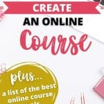 Wondering how to create an online course? These online course tools are the best! Teachable, Thrivecart, Deadline Funnel and more. Great for beginner bloggers. Click through to read the online course guide!