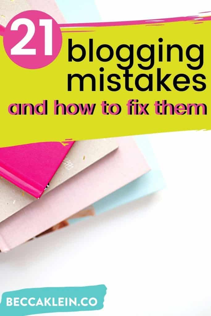 Pinterest pin titled 21 blogging mistakes and how to fix them.